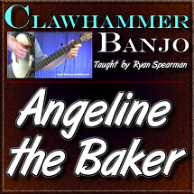 Angeline The Baker - for Clawhammer Banjo