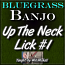 UP THE NECK LICK #1 - For Banjo - WITH TABLATURE!