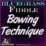 Bowing Technique for Fiddle - Volume #1