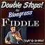 DOUBLE STOPS - For Bluegrass/Country Fiddle