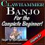 Clawhammer Banjo For The Beginner - Volume #1