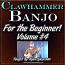 Clawhammer Banjo For The Beginner - Volume #4