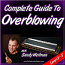 Complete Guide To Overblowing - Harmonica Lesson
