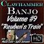 """Clawhammer Banjo For The Beginner - Volume #9 - """"REUBEN'S TRAIN"""""""