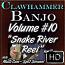 """Clawhammer Banjo For The Beginner - Volume 10 - """"SNAKE RIVER REEL"""""""