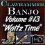 """Clawhammer Banjo For The Beginner - Volume 13 - """"WALTZ TIME"""" - featuring Amazing Grace"""