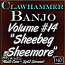 Clawhammer Banjo For The Beginner - Volume 14 - featuring SHEEBEG SHEEMORE