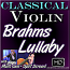 BRAHMS LULLABY - for Classical Violin