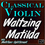 WALTZING MATILDA - for Classical Violin