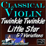 Twinkle Twinkle Little Star & 7 Variations - for Classical Violin