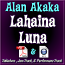 LAHAINA LUNA - arr. by Alan Akaka