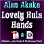 Lovely Hula Hands - arr. by Alan Akaka