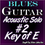 ACOUSTIC BLUES GUITAR SOLO #2 - In The Key of E