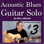 ACOUSTIC BLUES GUITAR SOLO #3 - In The Key of E