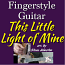 This Little Light of Mine - for Fingerstyle Guitar