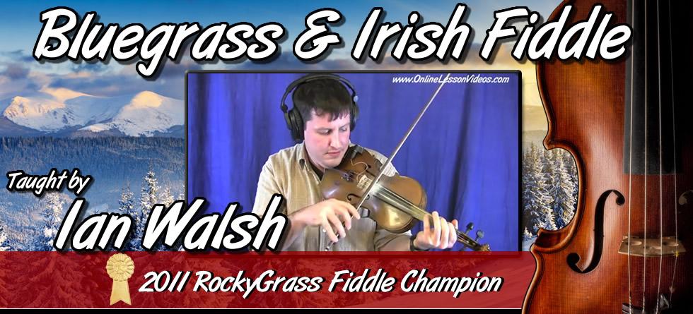 Ian Walsh - Bluegrass & Irish Fiddle Lessons